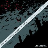 Are We Really Happy With Who We Are Right Now? Lyrics Moneen