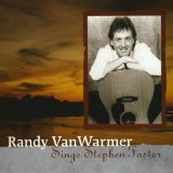 Randy VanWarmer Sings Stephen Foster Lyrics Randy Vanwarmer