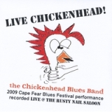 Live Chickenhead! - The Chickenhead Blues Band Lyrics Rick Tobey
