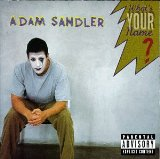 What's Your Name? Lyrics Sandler Adam