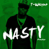 Nasty Freestyle (Single) Lyrics T-Wayne