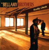 Reality Check Lyrics The Bellamy Brothers