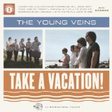 Take A Vacation! Lyrics The Young Veins