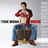 Downtime  Lyrics Tyrone Vaughan