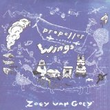 Propeller Versus Wings Lyrics Zoey Van Goey