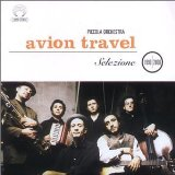Selezione 1990 - 2000 Lyrics Avion Travel