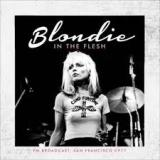 In The Flesh FM Broadcast, San Francisco 1977 Lyrics Blondie