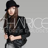 Before It Explodes (Single) Lyrics Charice