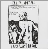 Two-Way Mirror Lyrics Crystal Antlers