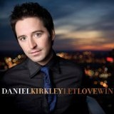 Let Love Win Lyrics Daniel Kirkley