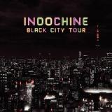 Black City Tour Lyrics Indochine