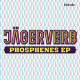 Phosphenes (EP) Lyrics Jagerverb