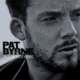 All or Nothing Lyrics Pat Byrne