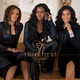 T57 Lyrics Trin-i-tee 5:7
