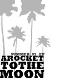 Summer 07 EP Lyrics A Rocket To The Moon
