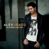 Mentiras Sinceras Lyrics Alex Ubago