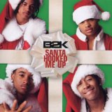 Santa Hooked Me Up Lyrics B2K