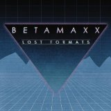 Lost Formats Lyrics Betamaxx