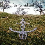 Arrows & Anchors Lyrics Fair To Midland