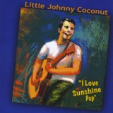 I Love Sunshine Pop - EP Lyrics Little Johnny Coconut