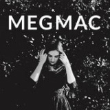 MEGMAC (EP) Lyrics Meg Mac