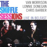 The Skiffle Sessions - Live In Belfast Lyrics Morrison Van