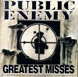 Greatest Misses Lyrics Public Enemy
