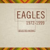 Selected Works 1972-1999 Lyrics The Eagles