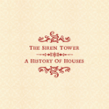 A History of Houses Lyrics The Siren Tower