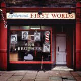 Famous First Words Lyrics Viva Brother
