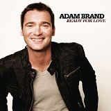 Ready For Love (Single) Lyrics Adam Brand