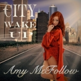 City Wake Up Lyrics Amy McFollow