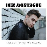 Tales of Flying and Falling Lyrics Ben Montague