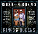 Kings And Queens Lyrics Blackie & The Rodeo Kings