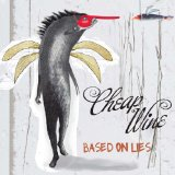 Based On Lies Lyrics Cheap Wine