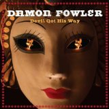 Devil Got His Way Lyrics Damon Fowler
