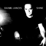 Shine Lyrics Daniel Lanois