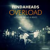 Overload (Ultimate Breaks & Beats) Lyrics Fendaheads