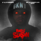 Hoodie Season (Mixtape) Lyrics Papoose