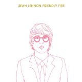 Friendly Fire Lyrics Sean Lennon