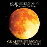 Grapefruit Moon The Songs Of Tom Waits Lyrics Southside Johnny