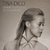 Where Do You Go to Disappear? Lyrics Tina Dico