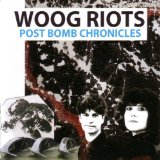 Post Bomb Chronicles Lyrics Woog Riots