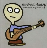 Who Wants To Play Bass? Lyrics Armchair Martian