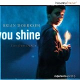 You Shine Lyrics Brian Doerksen