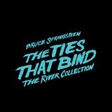The Ties That Bind: The River Collection Lyrics Bruce Springsteen