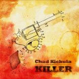 Killer Lyrics Chad Kichula