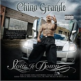 Slow It Down Lyrics Chino Grande
