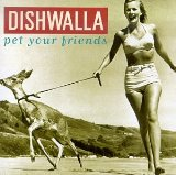 Pet Your Friends Lyrics Dishwalla