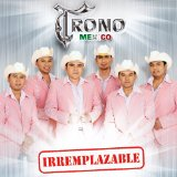 Irremplazable  Lyrics El Trono De Mexico